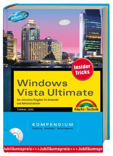 Windows Vista Ultimate - Der ultimative Ratgeber für Anwender und Administratoren (Kompendium / Handbuch)
